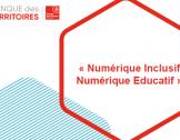 Appel à projets « Numérique Inclusif,Numériqu...