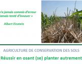 AGRICULTURE DE CONSERVATION DES SOLS, Réussir en o...