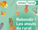 Innov'Rural 2021 : Rebondir ! Les atouts du r...